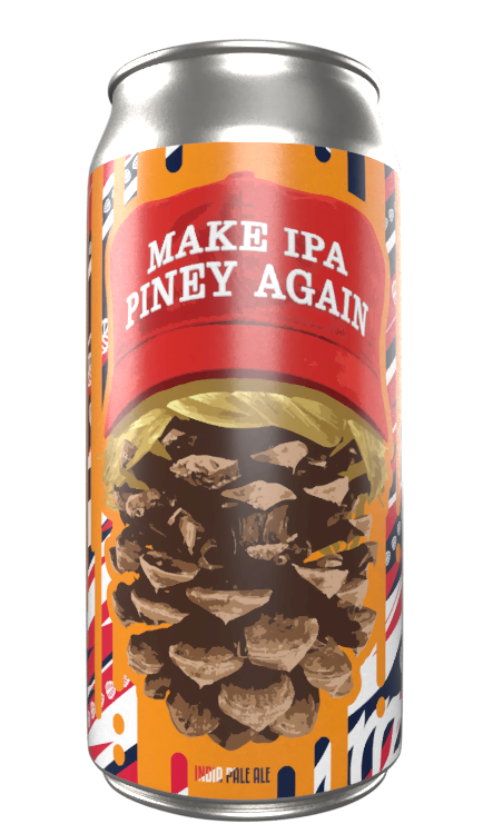 Make IPA Piney Again - American IPA